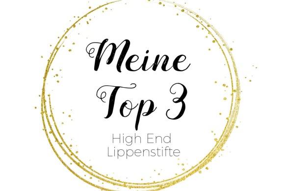 Meine Top 3 High End Lippenstifte Blogparade