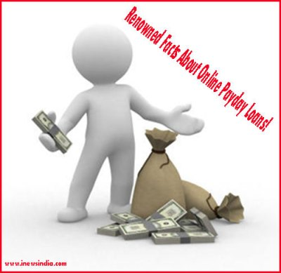 Renowned Facts About Online Payday Loans!   I News India - Empowering Ideas!