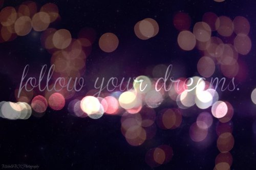 follow_your_dreams___by_mitchiebnphotography-d59kwja