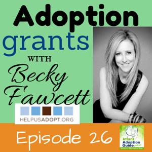 Adoption grants IAG 026 with Becky Fawcett