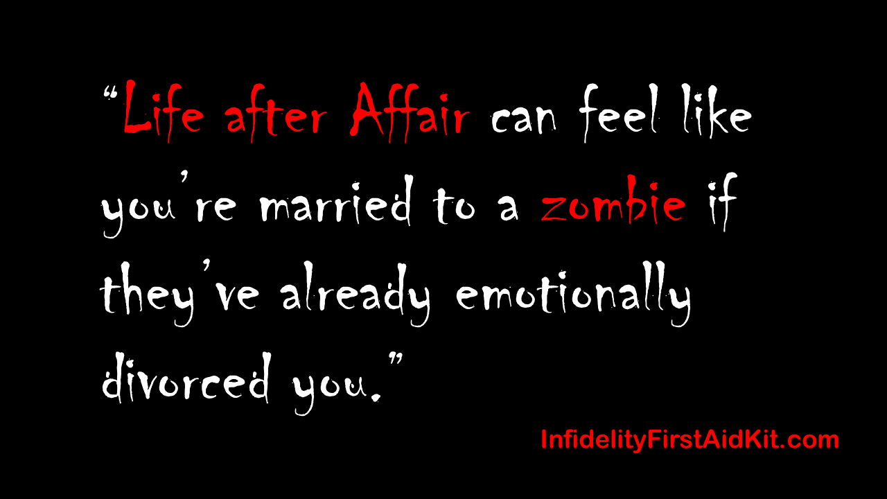 Zombies, Cheating Spouses and Life After Affair