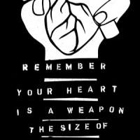 Recuerda que el corazón es un arma...