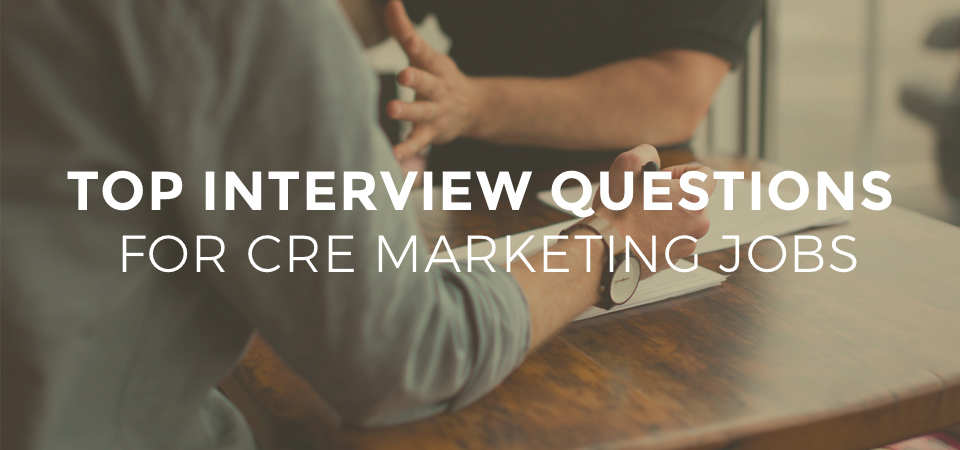 Top Interview Questions for CRE Marketing Jobs inMotion Real - marketing interview questions