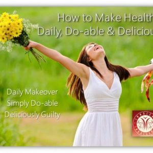 How to Make Healthy Daily Do-able and Delicious Set
