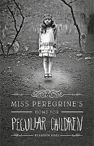 "Miss Peregrine""s Home for Peculiar Children - Ransom Riggs"
