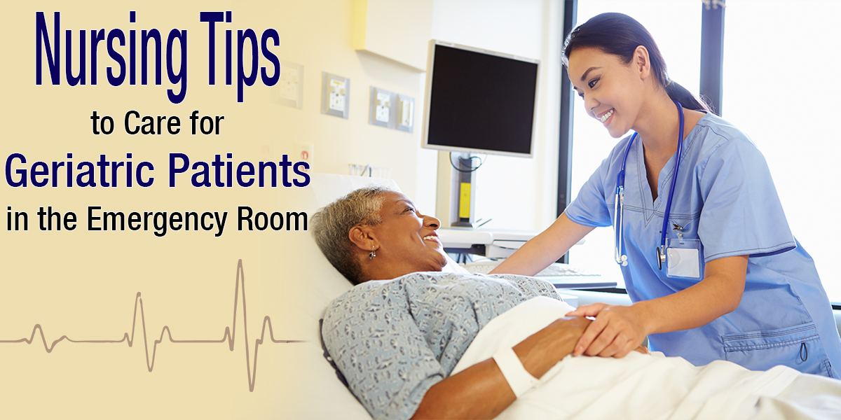 5 Nursing Tips to Care for Geriatric Patients