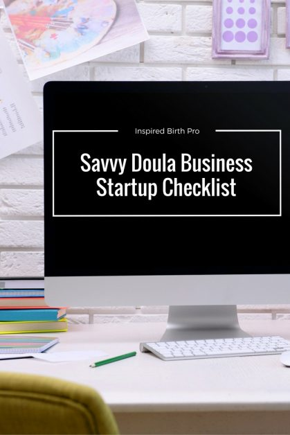 Savvy Doula New Business Startup Checklist - Start Your Doula Business - business startup checklist