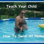 Teach Your Child How To Swim at Home