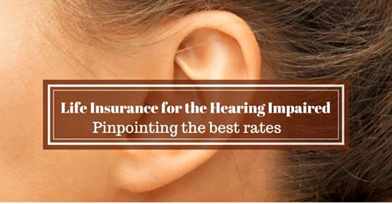 Life Insurance for the Hearing Impaired and Deaf - Best Rates Offered