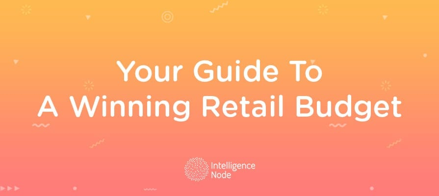 Retail Budget Planning 2019 Driving Revenues with Technology