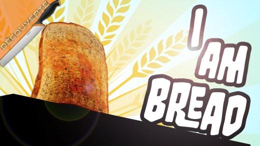 [D] I Am Bread