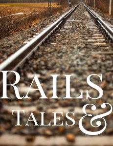 rail and tales