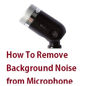 How to remove background noise from microphone windows pc for How to reduce noise from windows