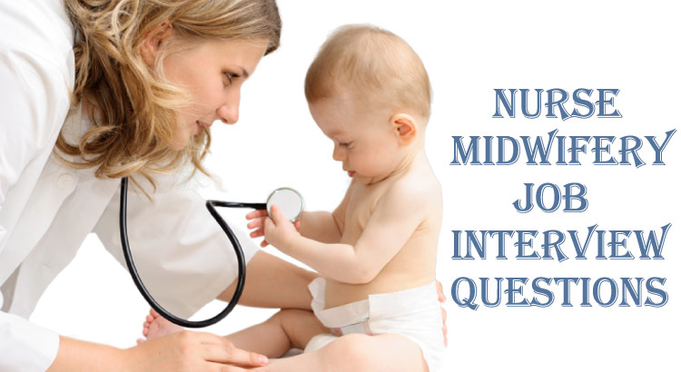 10 Nurse Midwifery (CNM) Job Interview Questions And Answers