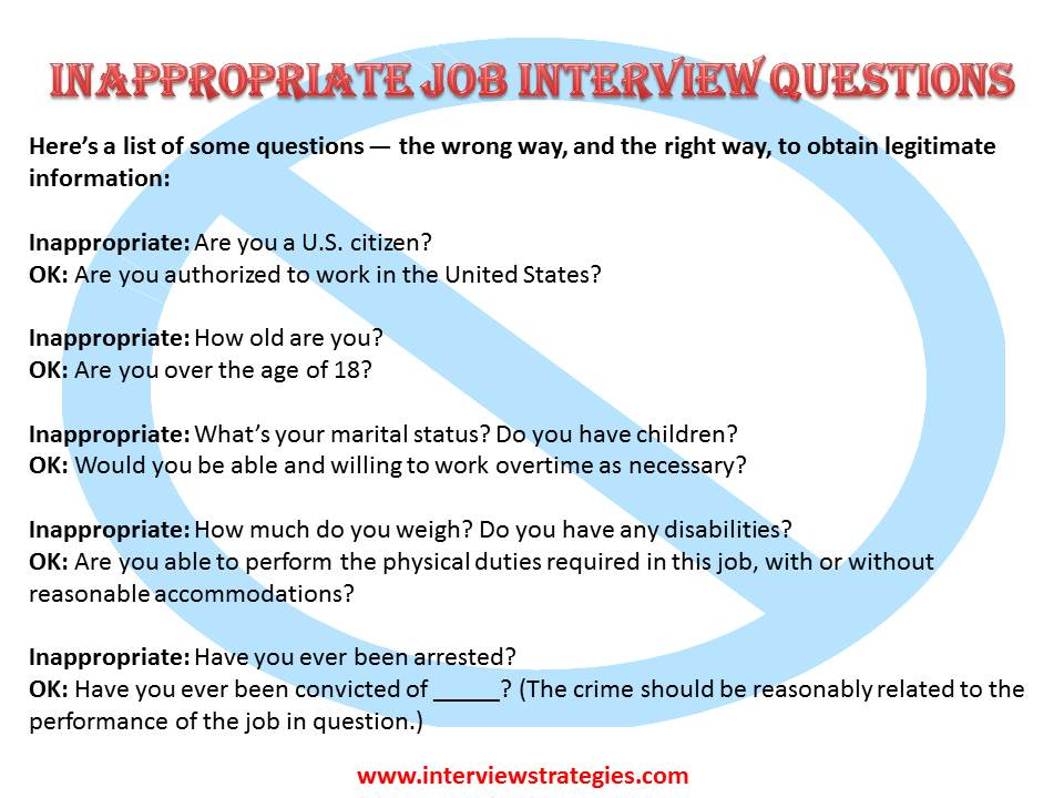 inappropriate interview questions essay Ethical dilemma interview/essay questions october 20, 2011 by essaysnark 20 comments one year, we had a client who wanted to write an essay about an ethical situation he faced, wherein his manager asked him to take a test for him.