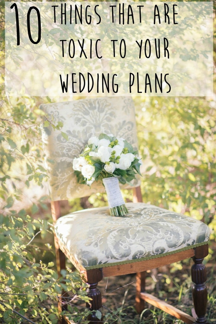 10 Things That Can Be Toxic to Your Wedding Plans