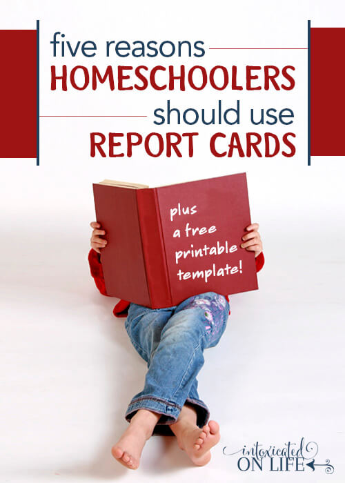 5 Reasons Homeschoolers Should Use Report Cards (printable report cards) - homeschool report card template
