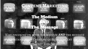 Content Marketing the medium and the message