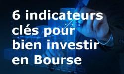 indicateurs clés pour bien investir en Bourse