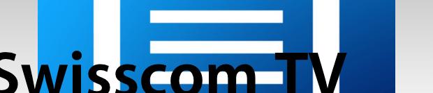 Swisscom aktualisiert TV-Guide App auf Version 3.2