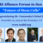 "World Alliance Forum ""Future of Stem Cells"" in SFO to Feature Yamanaka & Other Stellar Speakers"