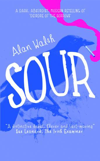 Sour - A New Irish Book By Alan Walsh