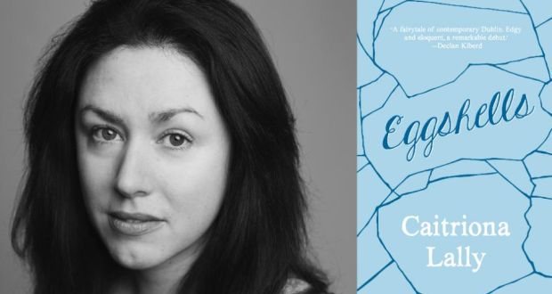 Caitriona Lally on writing Eggshells from the dole to a debut novel - found a job
