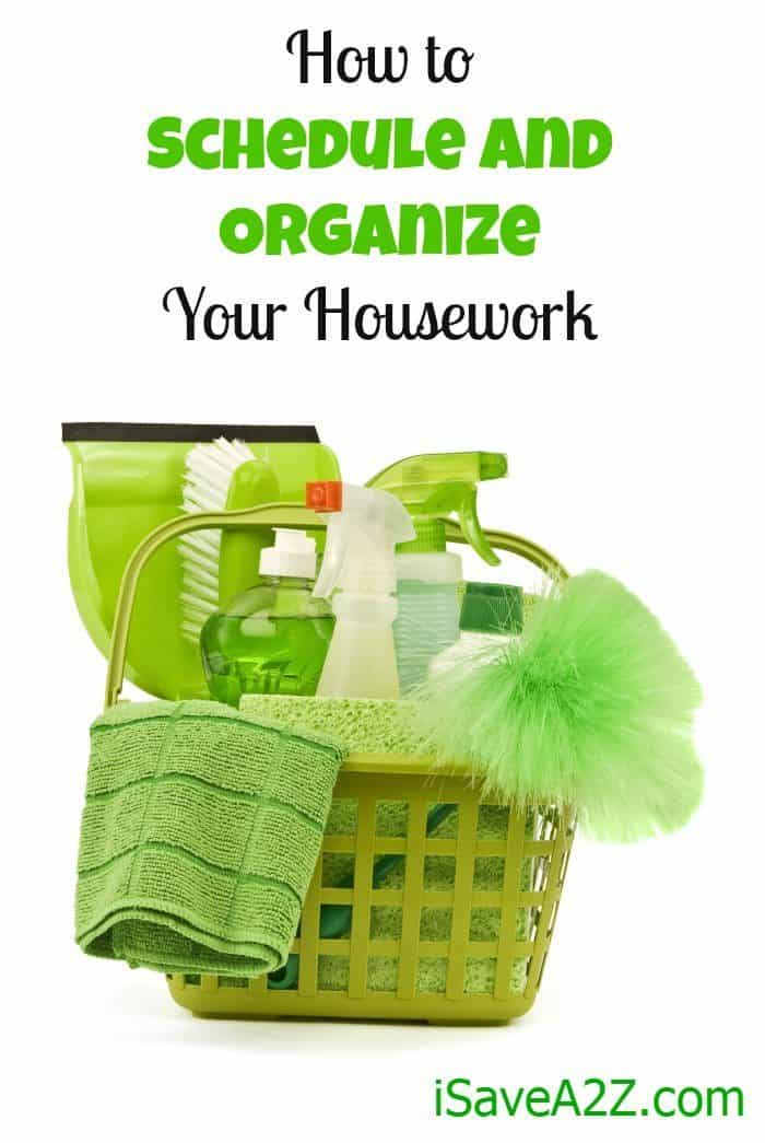 How to Schedule and Organize Your Housework - iSaveA2Z