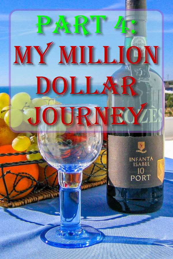 Part 4: My Million Dollar Journey