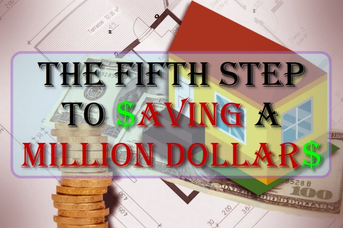 The Fifth Step To Saving A Million Dollars