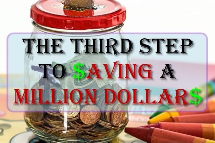 The Third Step To Saving A Million Dollars