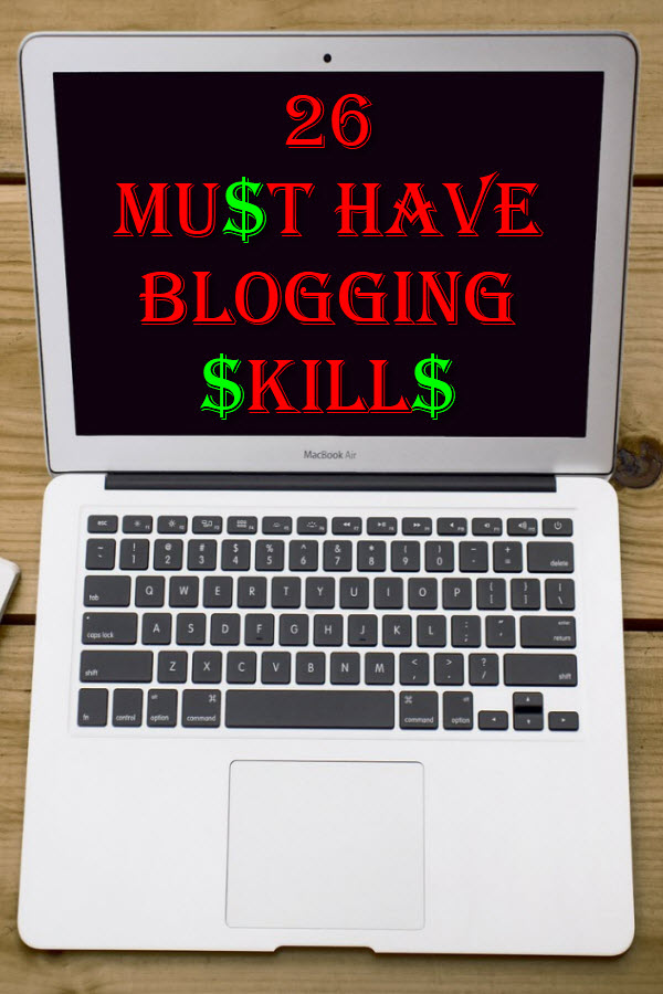 26 Must Have Blogging Skills