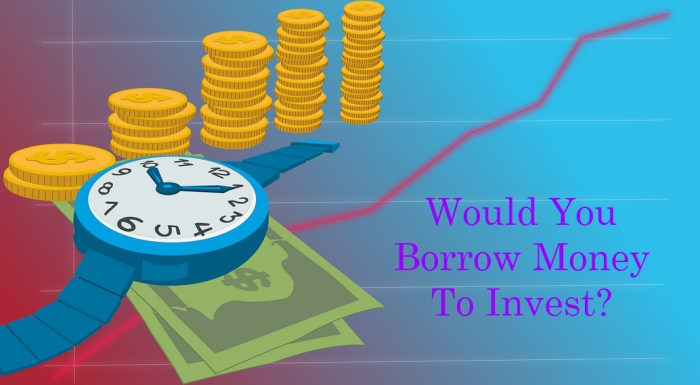 Borrow Money To Invest
