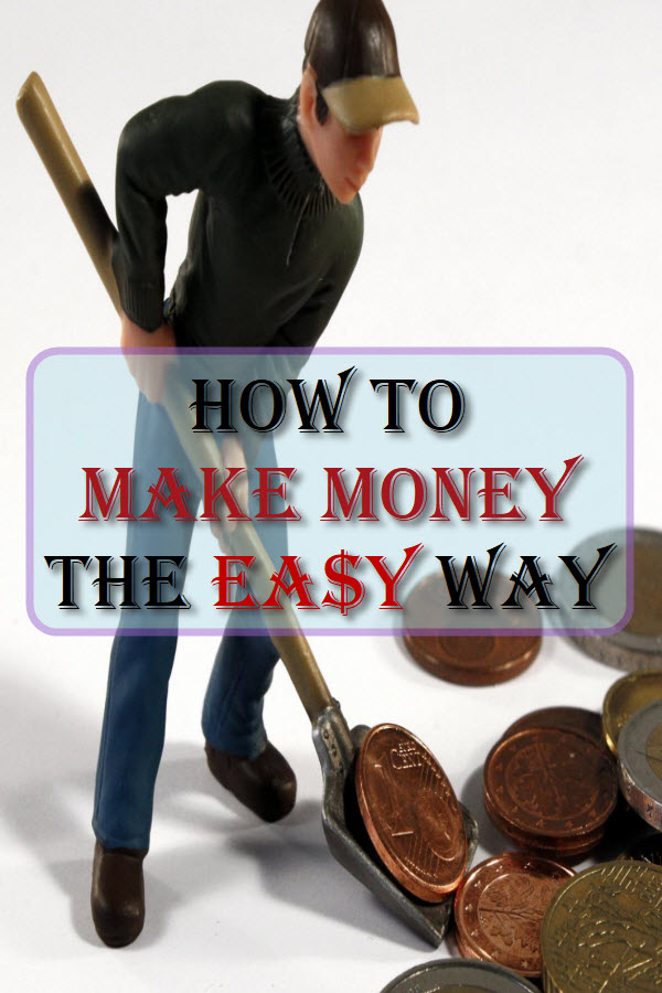 How To Make Money The Easy Way