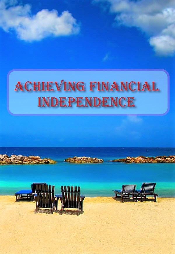 Achieving Financial Independence