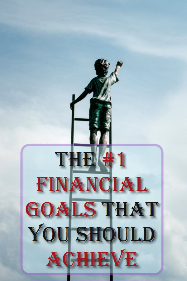 The #1 Financial Goals That You Should Achieve