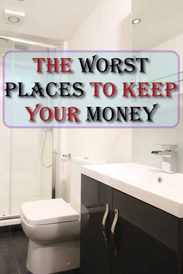 The Worst Places To Keep Your Money