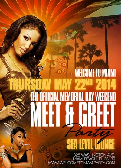 Welcome to Miami 2014 The Official Memorial Day Weekend Meet & Greet Party on May 22 2014 in ...