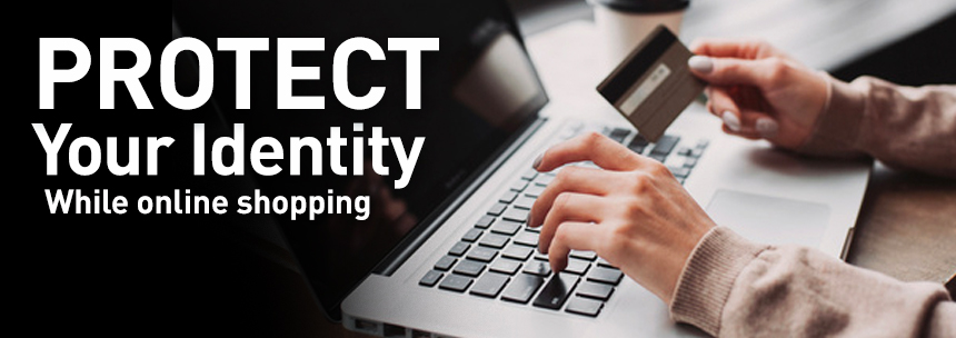 How To Protect Your Identity While Shopping Online It