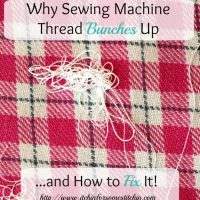 Why Sewing Machine Thread Bunches Up and How to Fix It