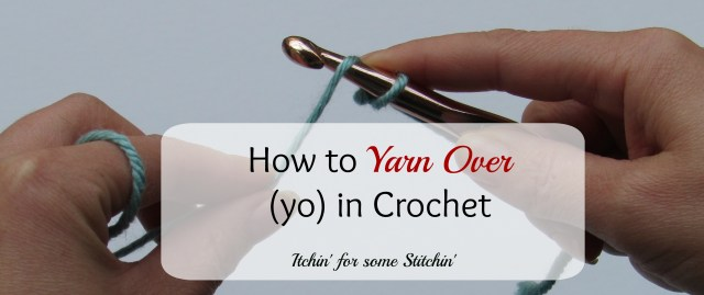 How to Yarn Over (yo) in Crochet. http://www.itchinforsomestitchin.com