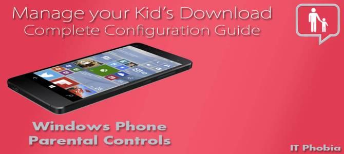 Windows phone parental controls – Setup Step-By-Step