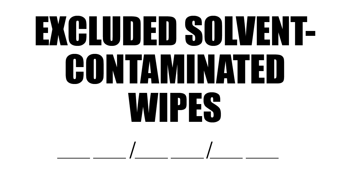 Excluded Solvent-Contaminated Wipes Label Free Download