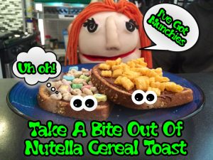 I've Got Munchies Takes A Bite Out Of Nutella Cereal Toast
