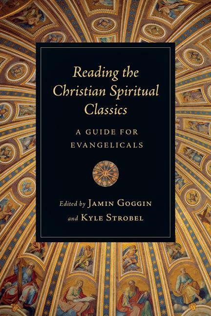 Reading the Christian Spiritual Classics - InterVarsity Press