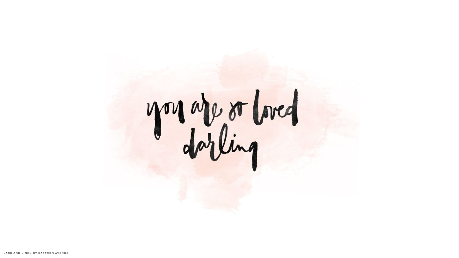Love Quotes Wallpapers For Pc Free Download You Are So Loved Darling Lark Amp Linen