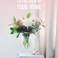 10-minute Tricks to Freshen Up Your Home