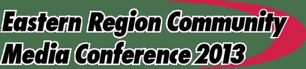 Eastern Region Community Media Conference 2013
