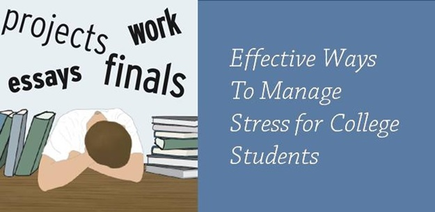 7 ways college students can manage stress effectively College