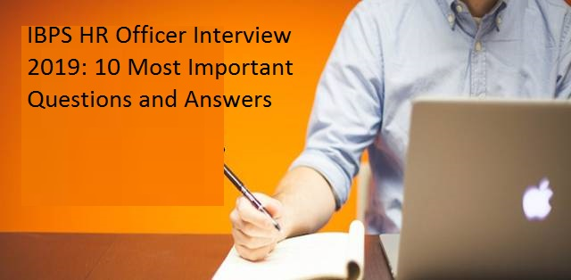 IBPS SO (HR Officer) Interview Preparation 2019 10 Most Important